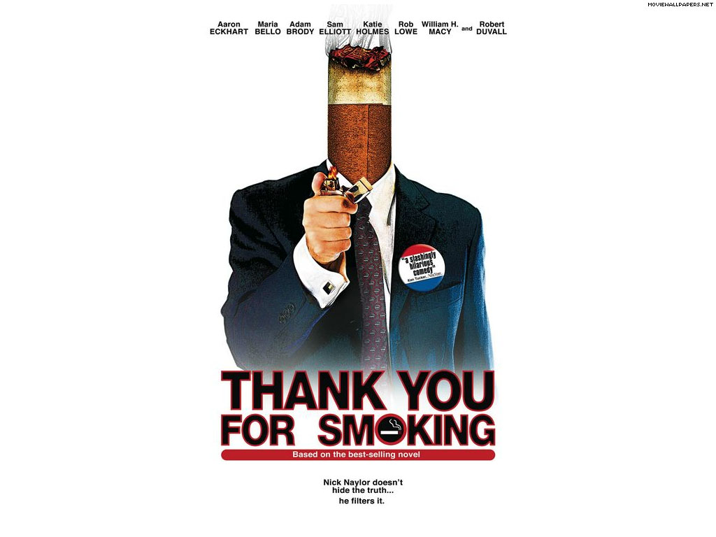 "thank you for not smoking essay Lessons from ""thank you for smoking"" leave a reply i wrote this for my negotiation class at school, but i thought if you'd seen the movie you could appreciate the lessons about negotiation (and on a broader scale, persuasion) i took away from it."